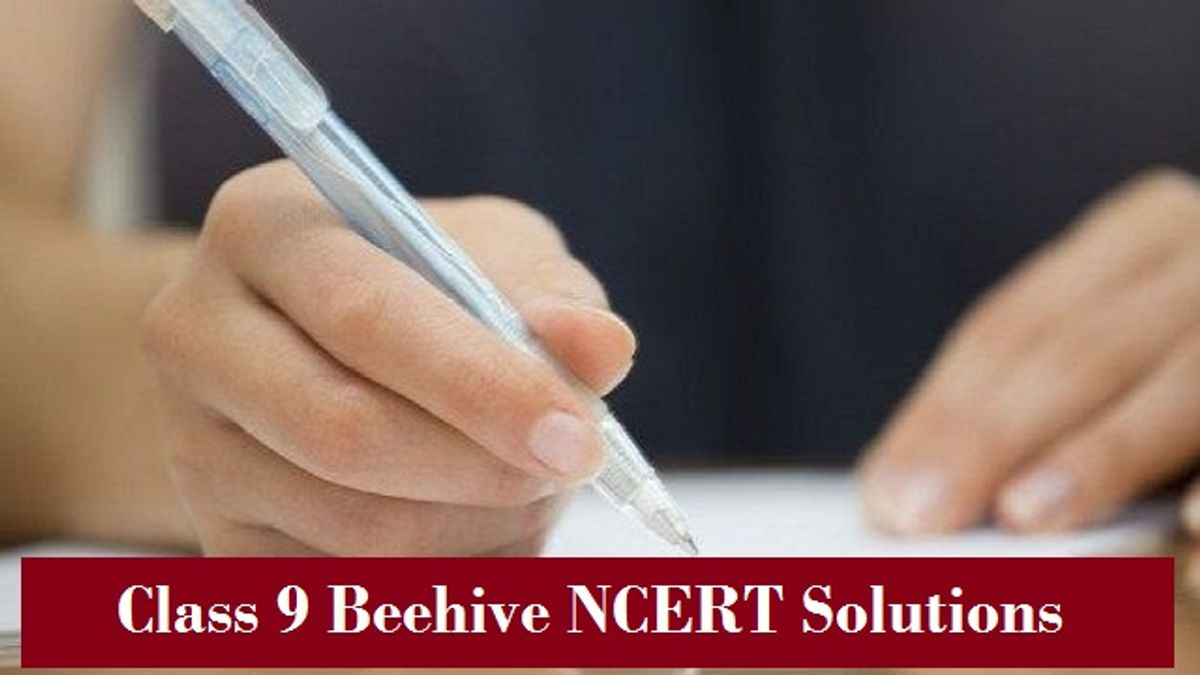 NCERT Solutions for Class 9 English Beehive (2021-22)| Download in PDF