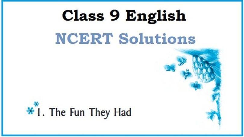 NCERT Solutions Class 9 English Beehive Chapter 1 The Fun They Had  Free PDF Download