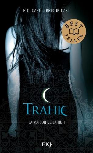 Couverture La Maison de la nuit, tome 02 : Trahie
