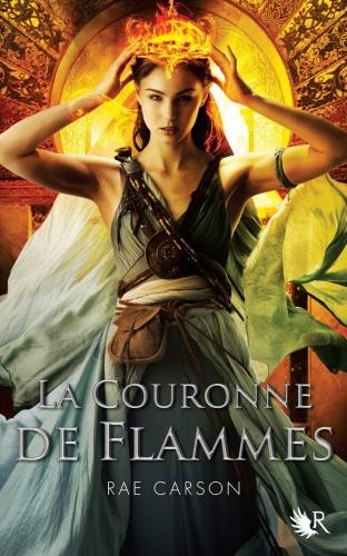 La fille de braises et de ronces, tome 2 : La couronne de flammes - Rae Carson
