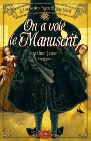 Couverture A l'école des pages du Roy-Soleil, tome 2 : On a volé le Manuscrit
