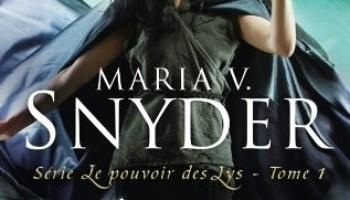 Puissante Maria V Snyder Le Pouvoir Des Lys Alice Neverland