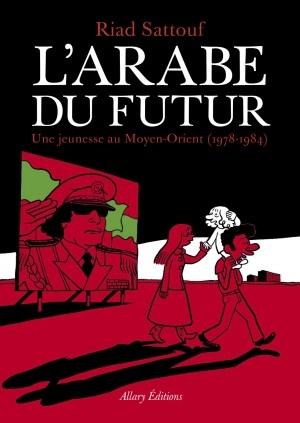 Couverture L'arabe du futur, tome 1 : 1978-1984