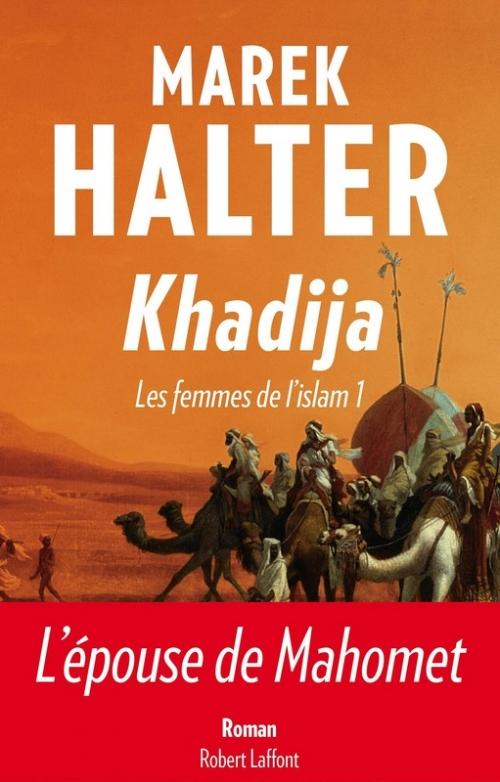 Couverture Les femmes de l'islam, tome 1 : Khadija