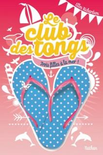Couverture Le club des tongs / Le club des Gougounes, tome 2 : Trois filles à la mer