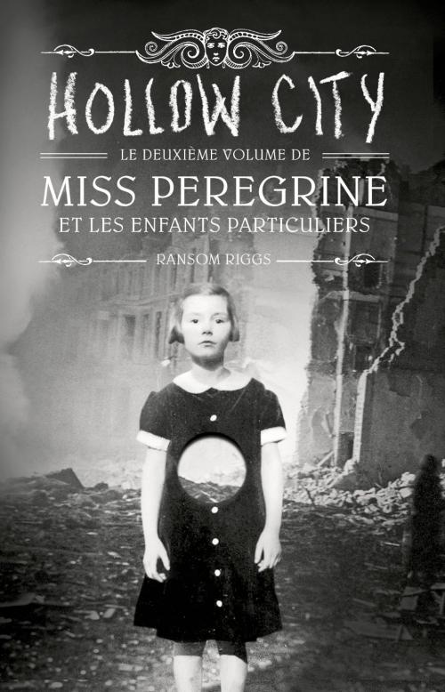 Couverture Miss Peregrine et les enfants particuliers, tome 2 : Hollow City de Ransom Riggs