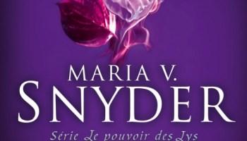 Précieuse Maria V Snyder Le Pouvoir Des Lys T1 Alice Neverland
