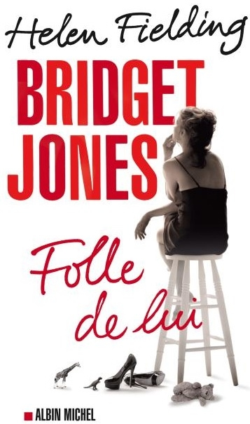 Couverture Bridget Jones : Folle de lui