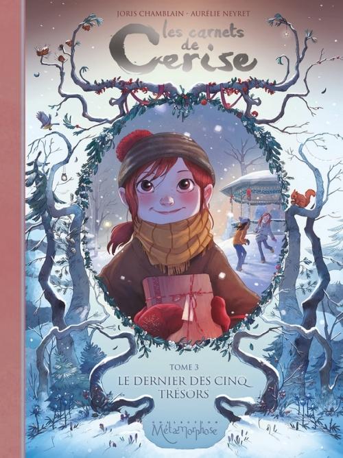 Couverture Les Carnets de Cerise, tome 3 : Le dernier des cinq trésors de Joris Chamblain et Aurélie Neyret