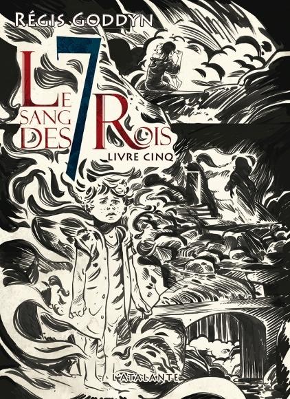 """Couverture """"Le Sang des 7 Rois, livre cinq"""" de Régis Goddyn"""