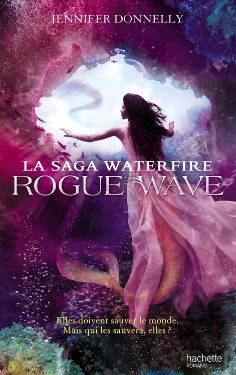 Couverture La saga Waterfire, tome 2 : Rogue Wave