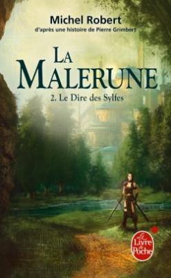 Couverture La Malrune, tome 2 : Le dire des Sylfes de Michel Robert et Pierre Grimbert
