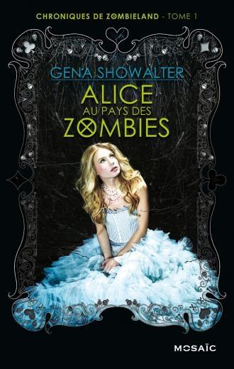 Couverture Chroniques de Zombieland, tome 1 : Alice au pays des zombies