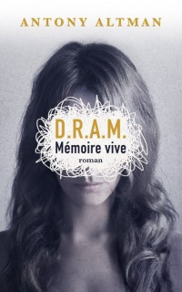 Couverture D.R.A.M. Mémoire vive