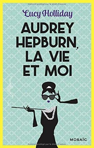 Couverture Audrey Hepburn, la vie et moi