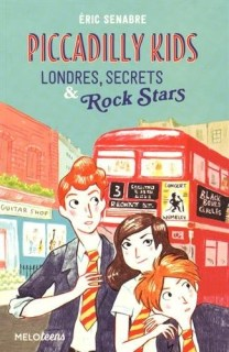 Couverture Piccadilly Kids, tome 1 : Londres, secrets & Rocks Stars