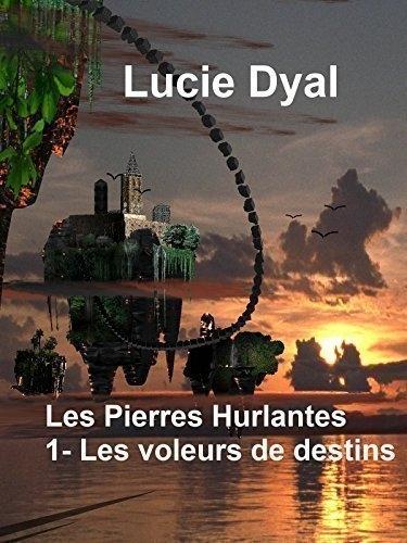 Couverture Les Pierres Hurlantes, tome 1 : Les voleurs de destins