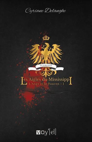 Couverture L'Ange et le Faucon, tome 1 : Les Aigles du Mississippi