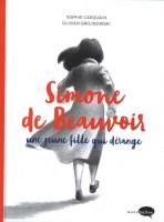 Simone de Beauvoir, une jeune fille qui dérange | Livraddict