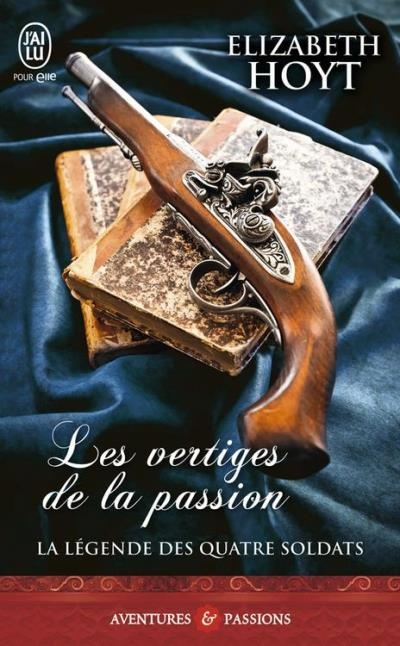 Couverture La légende des quatre soldats, tome 1 : Les vertiges de la passion