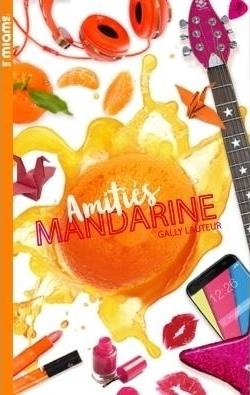 Couverture Les miams, tome 4 : Amitiés mandarine