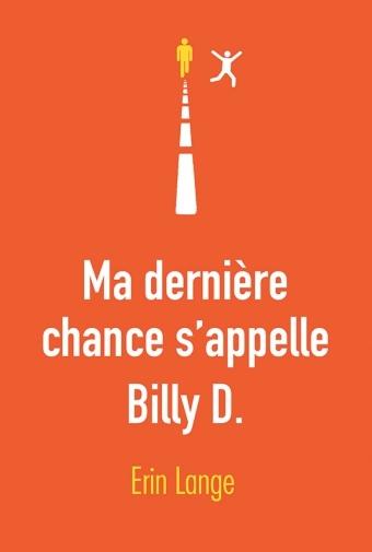Couverture Ma dernière chance s'appelle Billy D.