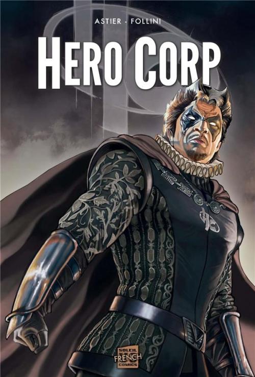 Couverture Hero Corp, tome 3 : Chroniques, partie 2 de Simon Astier et Francesca Follini