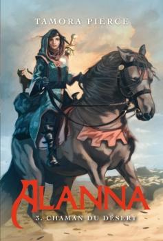 Couverture Alanna, tome 3 : Chaman du désert