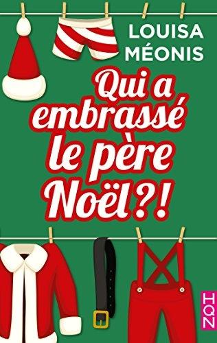 Couverture Qui a embrassé le père Noël ?!