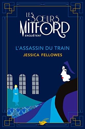 Couverture Les soeurs Mitford enquêtent : L'assassin du train