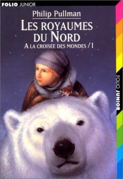Couverture A la croisée des mondes, tome 1 : Les royaumes du nord
