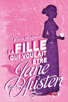 Couverture La Fille qui voulait être Jane Austen