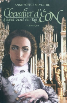 Couverture Chevalier d'Eon, agent secret du roi, tome 1 : Le masque