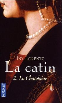 Couverture La Catin, tome 2 : La Châtelaine