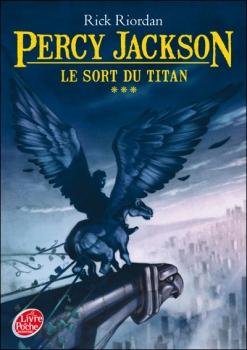 Couverture Percy Jackson, tome 3 : le sort du Titan de Rick Riordan