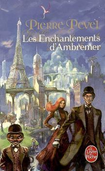 Couverture Les Enchantements d'Ambremer / Le Paris des Merveilles, tome 1