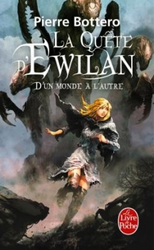 La quête d'Ewilan, tome 1 : d'un monde à l'autre - Pierre Bottero