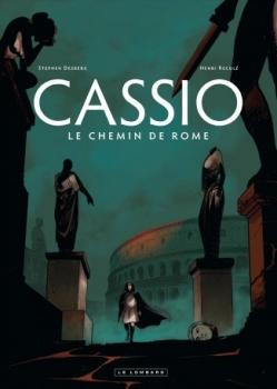 Couverture Cassio, tome 5 : Le chemin de Rome de Stephen Desberg et Henri Reculé