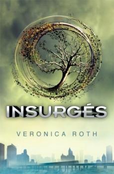 Couverture Divergent / Divergente / Divergence, tome 2 : Insurgés
