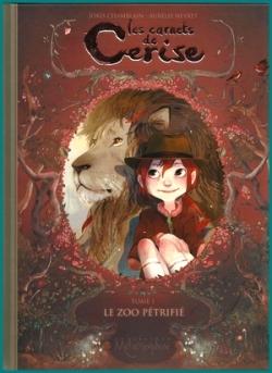 Couverture Les Carnets de Cerise, tome 1 : Le zoo pétrifié
