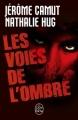 Couverture Les voies de l'ombre, intégrale Editions Le Livre de Poche (Thriller) 2012