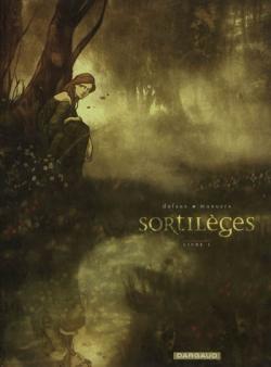 Couverture Sortilèges, livre 1 de Jean Dufaux et José-Luis Munuera