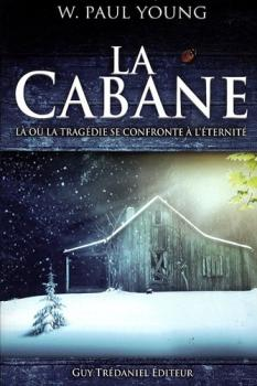 Couverture La Cabane : Là où la tragédie se confronte à l'éternité