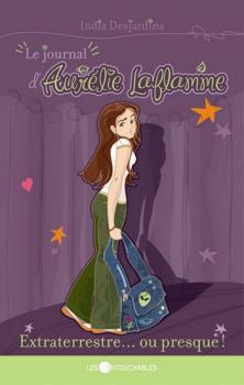 Couverture Le Journal d'Aurélie Laflamme, tome 1 : Extraterrestre... ou presque !