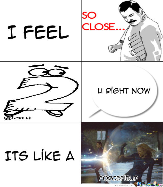 I Feel So Close To You Right Now By Recyclebin Meme Center
