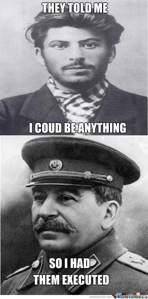 Just Stalin Being Stalin By Kickassia Meme Center