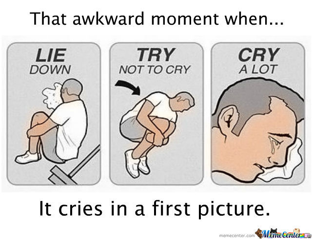 25 Best Memes About Lay Down And Cry Lay Down And Cry Memes