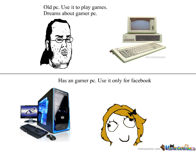 Old Pc And Gamer Pc By Ana Nikoloska 7 Meme Center