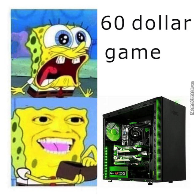 Pc Gamers Be Like By Likeaboss Meme Center
