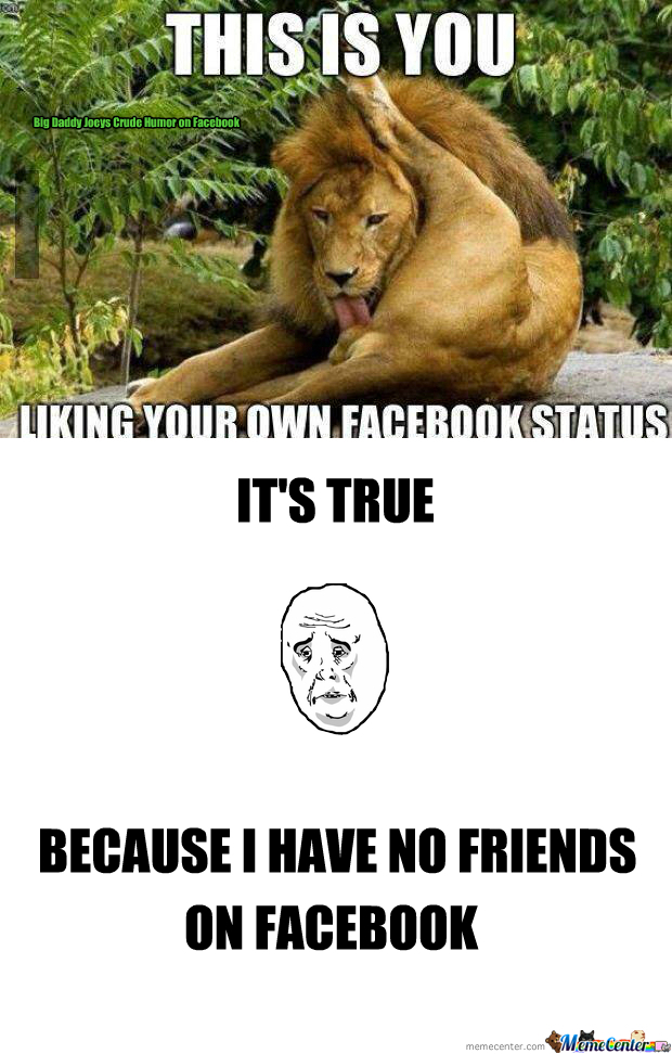 Rmx Liking Your Own Facebook Status By Slick Richie Meme Center